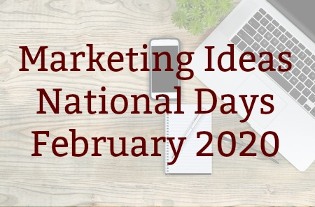Marketing Ideas – February National Days