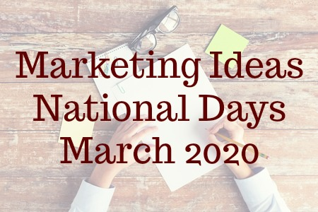 Marketing Ideas – March National Days