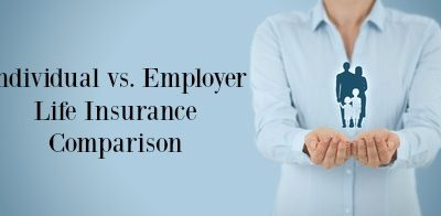 Individual vs. Employer Life Insurance Comparison